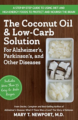 The Coconut Oil & Low-Carb Solution for Alzheimer's, Parkinson's, and Other Diseases